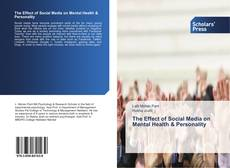 Bookcover of The Effect of Social Media on Mental Health & Personality