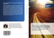 Обложка The Future of Black Theology in Post-Apartheid South Africa