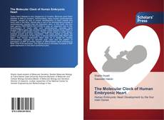 Bookcover of The Molecular Clock of Human Embryonic Heart