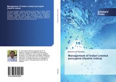 Bookcover of Management of Indian crested porcupine (Hystrix indica)