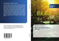 Bookcover of Fluid Dynamics-A Short Course