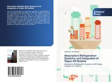 Couverture de Absorption Refrigeration Systems and Integrated of Vapor-lift Bubble
