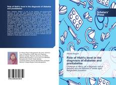 Bookcover of Role of HbA1c level in the diagnosis of diabetes and prediabetes