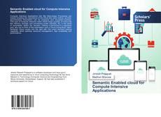 Couverture de Semantic Enabled cloud for Compute Intensive Applications
