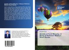 Bookcover of Anxiety of Parsi Minority: A Study of Rohinton Mistry's Short Stories