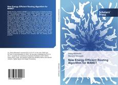 Bookcover of New Energy Efficient Routing Algorithm for MANET