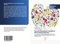 Bookcover of Genetic Mutations in juvenile Rheumatoid Arthritis
