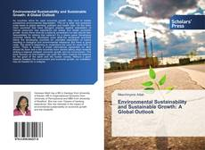 Environmental Sustainability and Sustainable Growth: A Global Outlook的封面