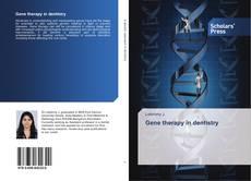 Gene therapy in dentistry kitap kapağı