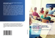 Bookcover of Initial English Language Teacher Education in Sub-Saharan Africa