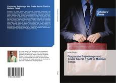 Bookcover of Corporate Espionage and Trade Secret Theft in Modern Times