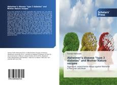 "Couverture de Alzheimer's disease ""type 3 diabetes"" and Mother Nature recipes"