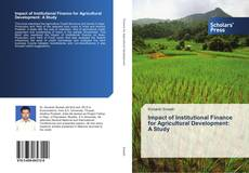 Copertina di Impact of Institutional Finance for Agricultural Development: A Study