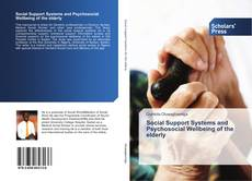 Copertina di Social Support Systems and Psychosocial Wellbeing of the elderly