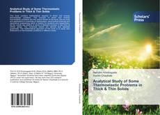 Bookcover of Analytical Study of Some Thermoelastic Problems in Thick & Thin Solids