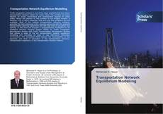 Bookcover of Transportation Network Equilibrium Modelling
