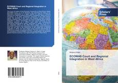 ECOWAS Court and Regional Integration in West Africa的封面