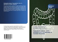 Bookcover of Colorectal cancer: from primary care, to specialty & nuclear medicine