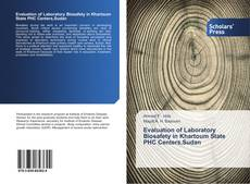 Bookcover of Evaluation of Laboratory Biosafety in Khartoum State PHC Centers,Sudan