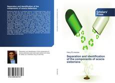 Bookcover of Separation and identification of the components of acacia sieberiana