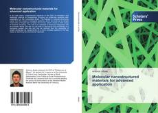 Bookcover of Molecular nanostructured materials for advanced application