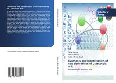 Bookcover of Synthesis and identification of new derivatives of L-ascorbic acid