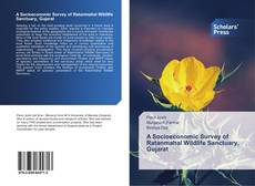 Bookcover of A Socioeconomic Survey of Ratanmahal Wildlife Sanctuary, Gujarat