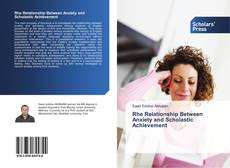 Bookcover of Rhe Relationship Between Anxiety and Scholastic Achievement