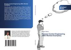 Bookcover of Process Control Engineering (With Worked Examples)