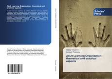 Bookcover of Adult Learning Organization: theoretical and practical aspects