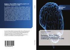 Bookcover of Epilepsy: Novel GABA modulating agents and GABAergic imbalance in CNS