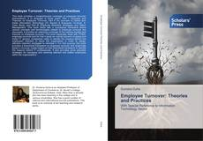 Bookcover of Employee Turnover: Theories and Practices