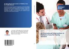 Bookcover of An Educational Intervention in Palliative Care for Family Doctors