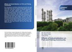 Bookcover of Effects of Industrialization on Fish and Fishing Community