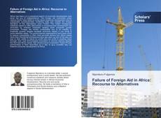 Failure of Foreign Aid in Africa: Recourse to Alternatives kitap kapağı
