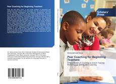 Bookcover of Peer Coaching for Beginning Teachers