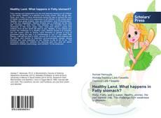 Portada del libro de Healthy Land. What happens in Fatty stomach?