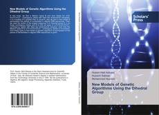 Bookcover of New Models of Genetic Algorithms Using the Dihedral Group