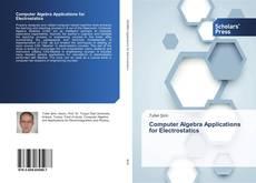Copertina di Computer Algebra Applications for Electrostatics