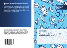 Bookcover of Analgesic effect of Amoxicillin and Clavulanic Acid