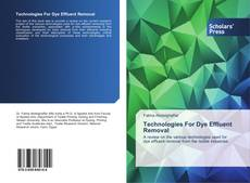 Technologies For Dye Effluent Removal的封面