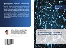 Bookcover of Nanotechnology – Synthesis of Semiconducting Nanoparticles