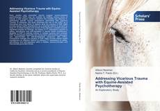 Addressing Vicarious Trauma with Equine-Assisted Psychotherapy kitap kapağı