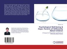 Bookcover of Psychological Well-being & Hope: Parents of Differently Abled Children