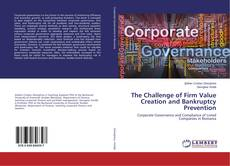 The Challenge of Firm Value Creation and Bankruptcy Prevention kitap kapağı