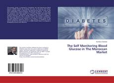 Bookcover of The Self Monitoring Blood Glucose in The Moroccan Market