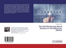 Borítókép a  The Self Monitoring Blood Glucose in The Moroccan Market - hoz