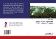 Portada del libro de Origin Africa: Ethiopian Textile Industry Analysis