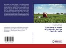 Bookcover of Economics of Micro Irrigation in Andhra Pradesh, India