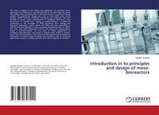 Bookcover of Introduction in to principles and design of meso-bioreactors